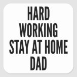 Hard Working Stay at Home Dad Sticker