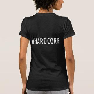 #HARDCORE para mujer oscuro de la camiseta de la y