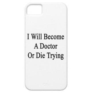 Haré doctor o moriré el intentar iPhone 5 Case-Mate cárcasas