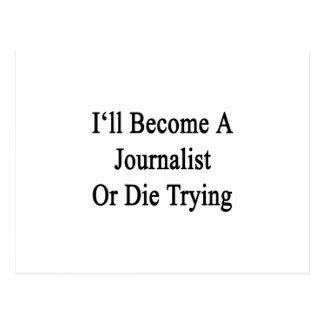 Haré periodista o moriré el intentar postal