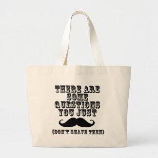 Hay algunas preguntas usted apenas bigote bolsas de mano