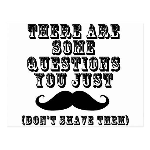 Hay algunas preguntas usted apenas bigote tarjetas postales