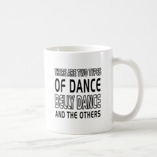 Hay dos tipos de danza de Belly de la danza Taza De Café
