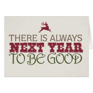 Hay siempre el próximo año ser bueno - navidad tarjeta