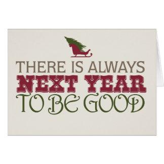 Hay siempre el próximo año ser bueno - navidad tarjeta de felicitación