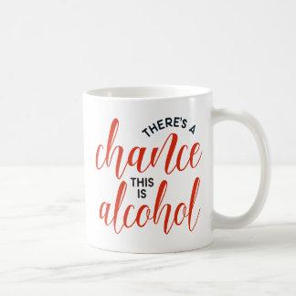 """""""Hay una ocasión que éste es alcohol"""" divertido Taza De Café"""