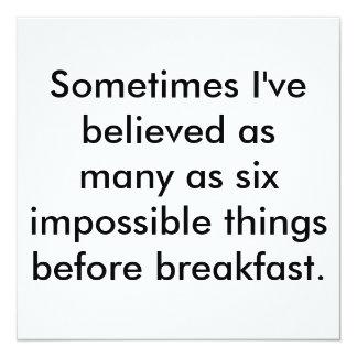 He creído a veces tanto como seis impossib… invitación 13,3 cm x 13,3cm