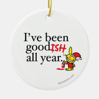 He sido bastante bueno todo el año adorno para reyes