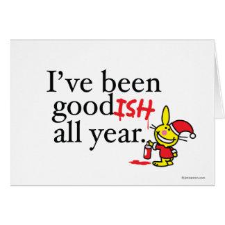 He sido bastante bueno todo el año tarjeta de felicitación