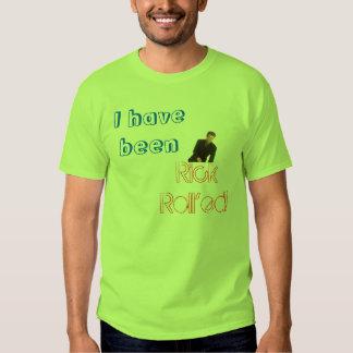He sido Rick Roll'ed Camisetas