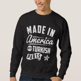 Hecho en América con las piezas turcas Sudadera