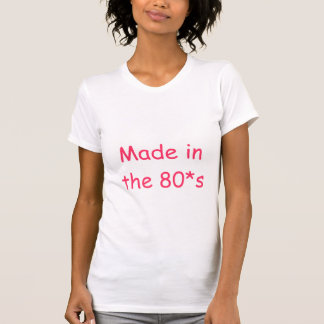 HECHO EN El 80*s Camiseta