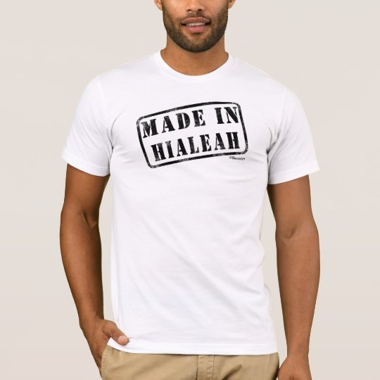 Hecho en Hialeah Camiseta