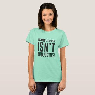 Camiseta HECHO: La ciencia no es camiseta subjetiva