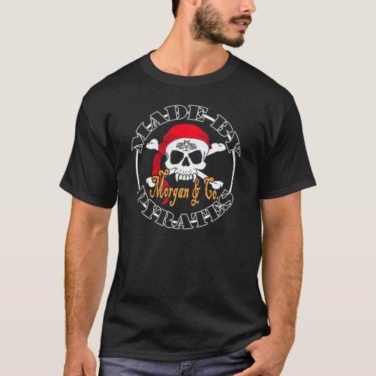 Hecho por Pyrates Camiseta