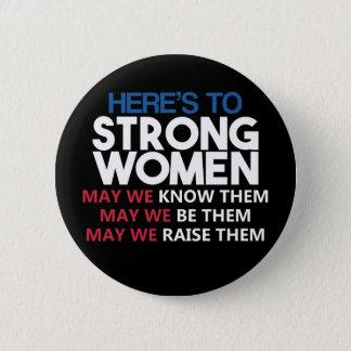 Here's to Strong Women Chapa Redonda De 5 Cm