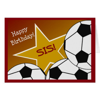 ¡Hermana - fútbol del feliz cumpleaños que ama el Tarjeta De Felicitación
