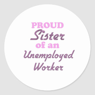 Hermana orgullosa de un trabajador parado etiqueta redonda
