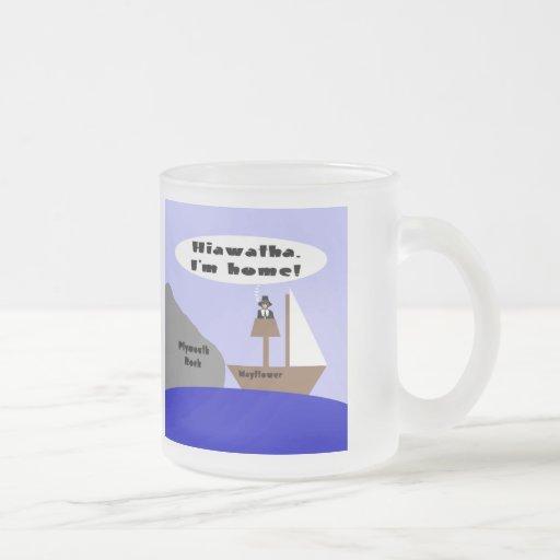 ¡Hiawatha, soy hogar! Tazas De Café