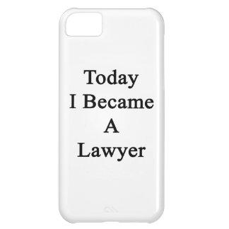 Hice hoy abogado