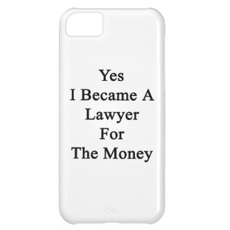 Hice sí abogado para el dinero