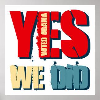 Hicimos sí Obama votado Impresiones