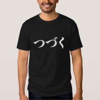 "Hiragana japoneses de Tsuzuku (""ser continuado"") Camiseta"