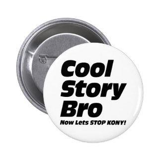 Historia fresca Bro - ahora deja la parada Kony Chapa Redonda 5 Cm