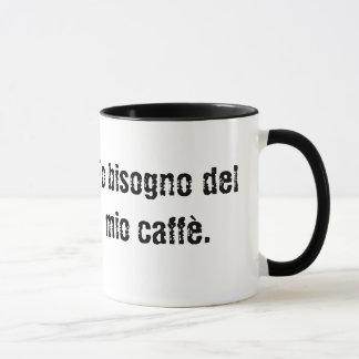 Ho caffè mio del del del bisogno