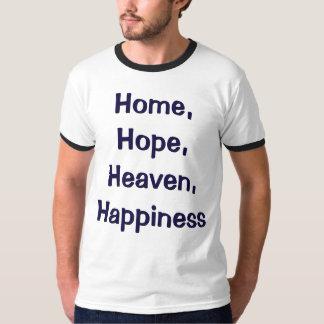 Hogar, esperanza, cielo, camiseta de la felicidad