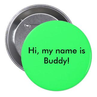 ¡Hola, mi nombre es compinche! Chapa Redonda 7 Cm
