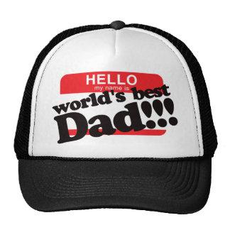 Hola mi nombre es el mejor papá del mundo gorra