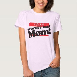 Hola mi nombre es la mejor mamá del mundo camisetas