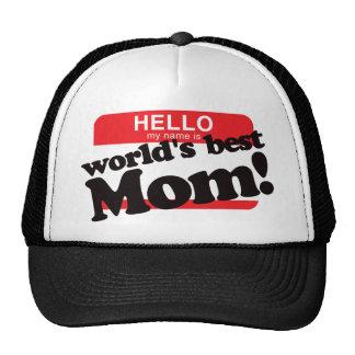 Hola mi nombre es la mejor mamá del mundo gorra