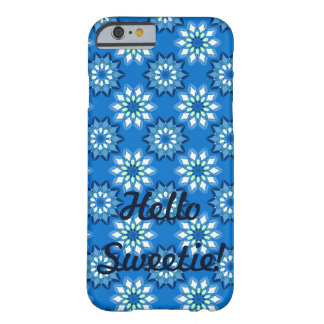 ¡Hola Sweetie! Funda De iPhone 6 Barely There