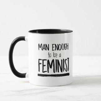 Hombre bastante a ser una feminista -- taza
