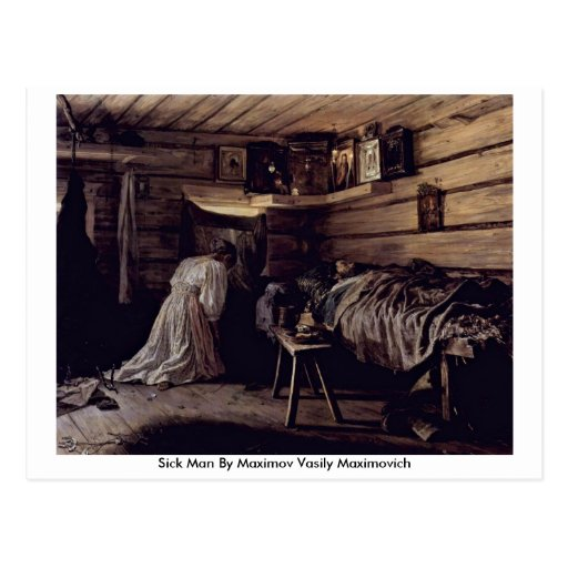 Hombre enfermo de Maximov Vasily Maximovich Tarjeta Postal