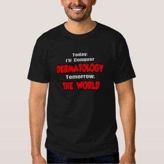 Hoy dermatología… mañana, el mundo camiseta