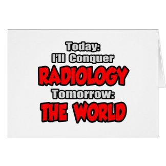 Hoy radiología… mañana, el mundo felicitación