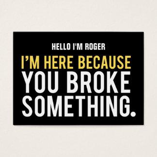 Humor del reparador estoy aquí porque tarjeta de negocios
