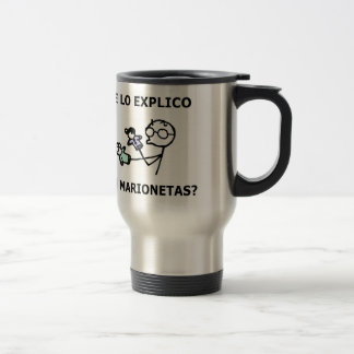 I explain it to you with marionettes? coffee mug