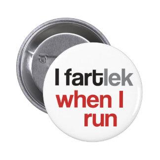 I FARTlek cuando corro el © - FARTlek divertido Chapa Redonda De 5 Cm