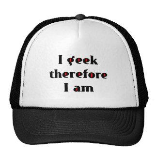 I friki por lo tanto estoy gorra