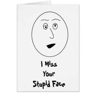 I tarjeta de cara de Srta. Your Stupid