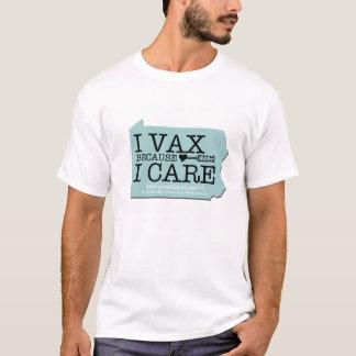 I Vax porque cuido Camiseta