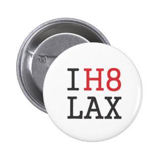 IH8LAX PINS