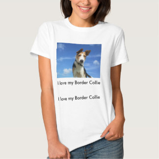 Ilove my Border Collie Camiseta