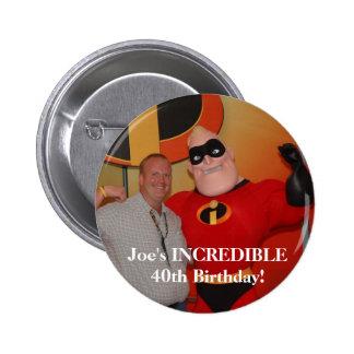 ¡image97, cumpleaños INCREÍBLE de Joe el 40.o! Chapa Redonda De 5 Cm