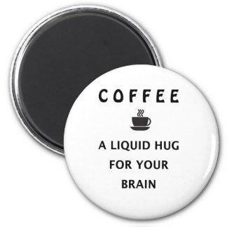 Imán Abrazo líquido del café para su cerebro