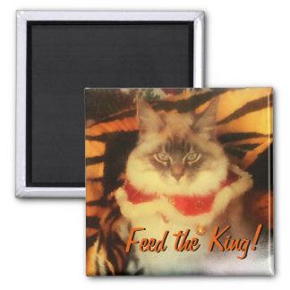 Imán ¡Alimente al rey! Su meme de la imagen del mascota